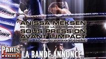"""ANISSA MEKSEN """"Sous pression avant L'impact"""" Bande-annonce"""
