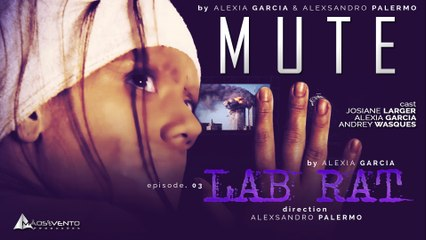 """MUTE - """"LAB RAT"""" / """"COBAIA"""" Ep. 03"""