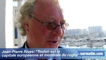 """Jean-Pierre Rives: """"Toulon est la capitale européenne et mondiale du rugby"""""""