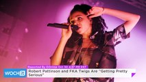 """Robert Pattinson And FKA Twigs Are ''Getting Pretty Serious"""""""