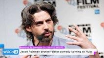 Jason Reitman Brother-sister Comedy Coming To Hulu