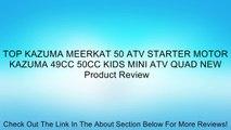 TOP KAZUMA MEERKAT 50 ATV STARTER MOTOR KAZUMA 49CC 50CC KIDS MINI ATV QUAD NEW Review
