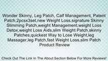 Wonder Skinny, Leg Patch, Calf Management, Patent Patch,2pcsx3set,new Weight Loss,signature Skinny Slimming Patch,weight Management,weight Loss Detox,weight Loss Aids,slim Weight Patch,skinny Patches,quickest Way to Lose Weight,leg Massager,leg Patch,fast