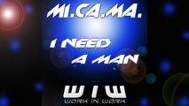 MI.CA.MA. - I Need A Man - House Whack Extended Mix