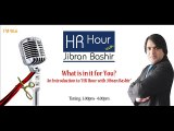 """""""What is in it for You"""" - HR Hour with Jibran Bashir - Program # 01"""