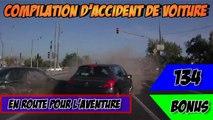 Compilation d'accident de voiture n°134 + Bonus / Car crash compilation 134