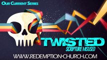 Twisted: Scripture Misused 1 - Jeremiah 29:11 | Redemption Church Sermon Podcast