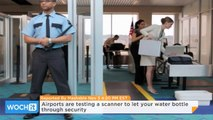 Airports are Testing a Scanner to Let Your Water Bottle Through Security