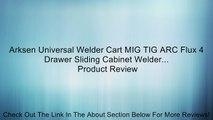 Arksen Universal Welder Cart MIG TIG ARC Flux 4 Drawer Sliding Cabinet Welder... Review