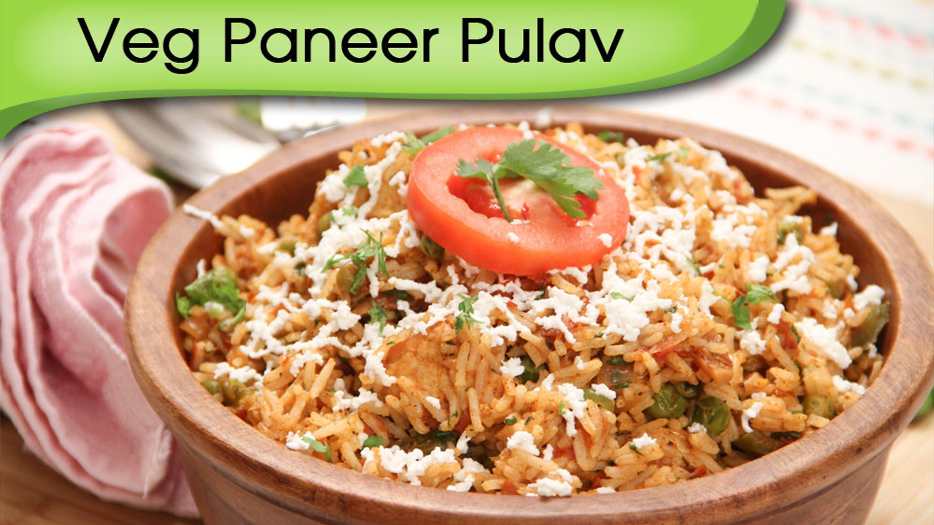 Veg Paneer Pulav - Cottage Cheese With Rice - Maincourse Rice Recipe By Ruchi Bharani
