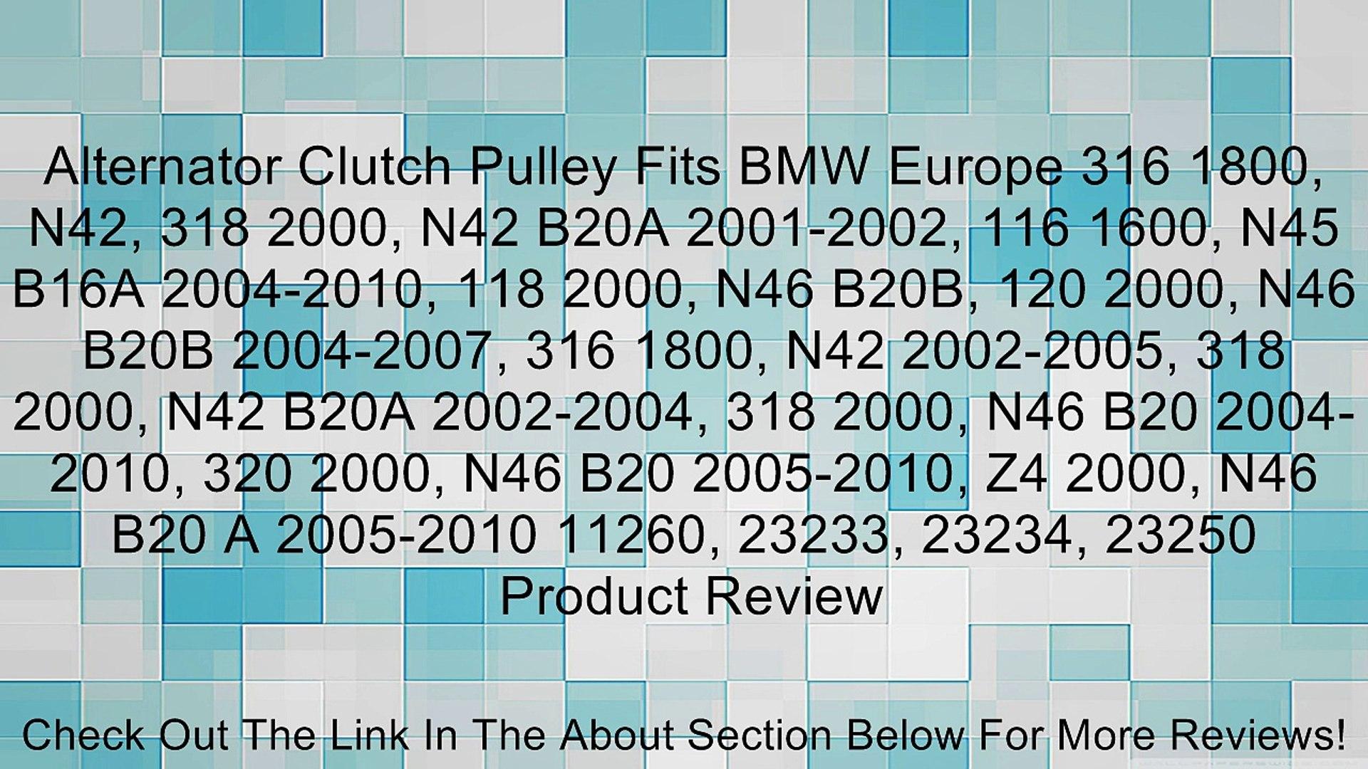Alternator Clutch Pulley Fits BMW Europe 316 1800, N42, 318 2000, N42 B20A 2001-2002, 116 1600, N45 B16A 2004-2010, 118 2000, N46 B20B, 120 2000, N46 B20B 2004-2007, 316 1800, N42 2002-2005, 318 2000, N42 B20A 2002-2004, 318 2000, N46 B20 2004-2010, 320 2
