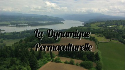La Dynamique Permaculturelle - Intro.