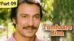 Tumhaare Bina - Part 09/11 - Classic Bollywood Movie - Suresh Oberoi, Swaroop Sampat