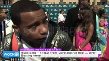 Yung Berg -- FIRED From 'Love and Hip Hop' ... Over Beating Arrest