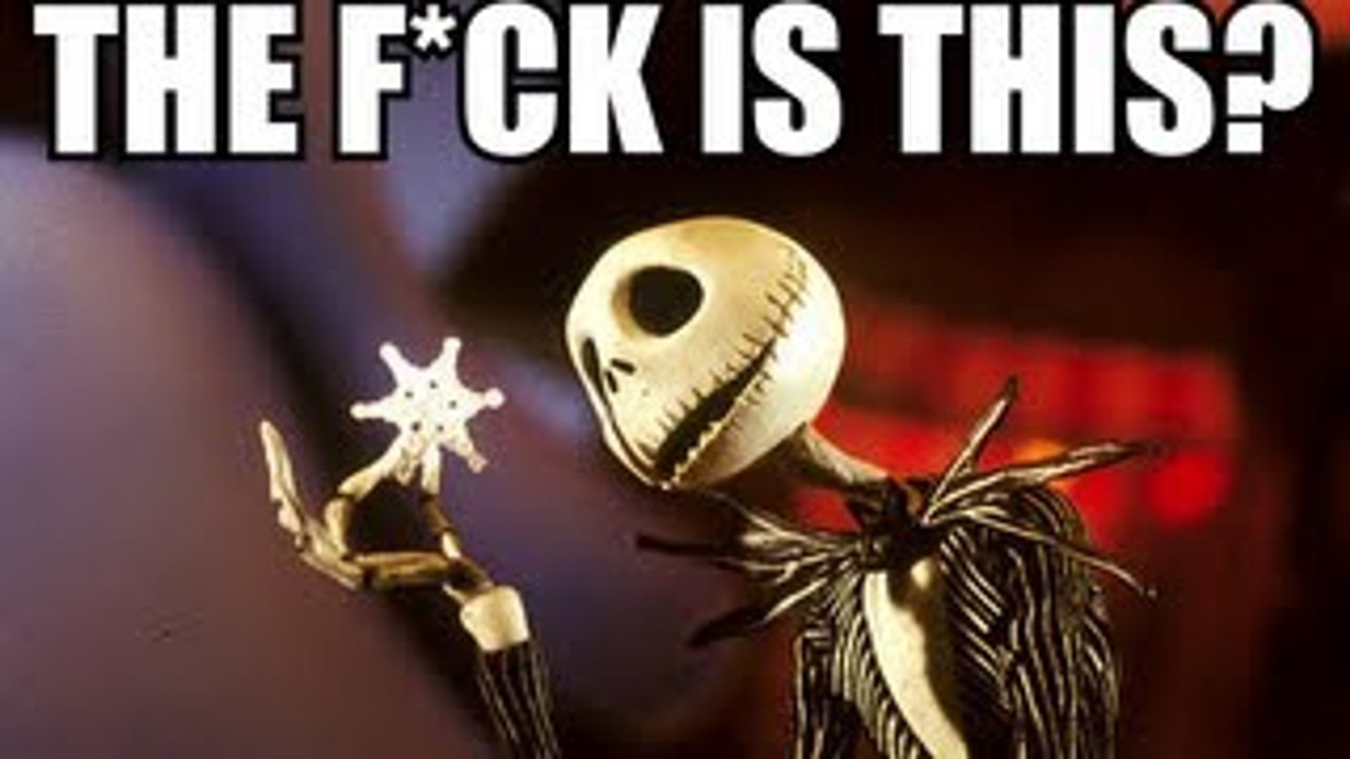 Nightmare Before Christmas Memes Funny.The F Ck Is This