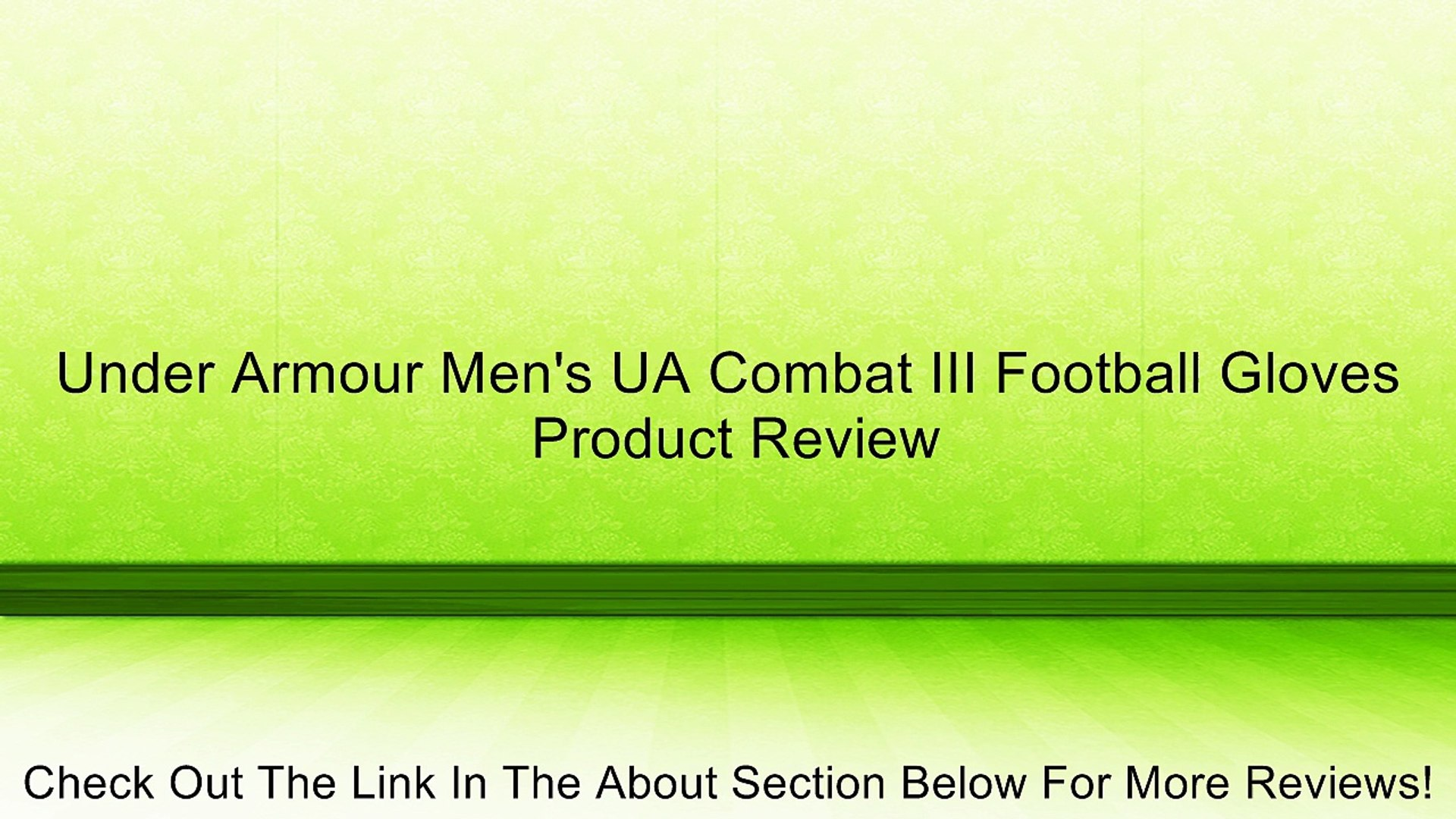 Under Armour Men's UA Combat III Football Gloves Review