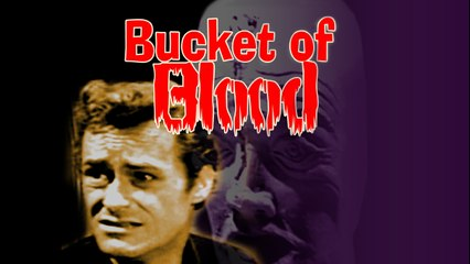 A Bucket of Blood - Full Length American Comedy Horror Movie