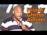 Stand Up Comedy By Hurricane - Terrorists Wont Hijack Ghetto Airlines