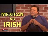 Stand Up Comedy By Joey Medina - Mexican vs. Irish