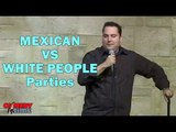 Stand Up Comedy By Eddie Cruz - Mexican VS White People Parties