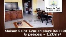 A vendre - maison/villa - Saint-Cyprien plage (66750) - 6 pièces - 120m²