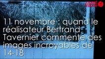 11 Novembre: le réalisateur Bertrand Tavernier face à des archives de Polus de 1915
