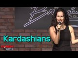 Stand Up Comedy By Kyle Ocasio - Kardashians