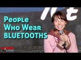 Stand Up Comedy by Whitney Cummings - People Who Wear Bluetooths