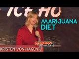Stand Up Comedy By Kristeen Von Hagen - Marijuana Diet