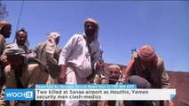 Two Killed at Sanaa Airport as Houthis, Yemen Security Men Clash-medics