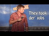 Stand Up Comedy by Matt Taylor - They took der' jobs!