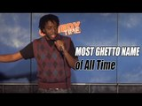 Stand Up Comedy by Julian Michael - MOST GHETTO NAME of All Time!