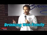 Stand Up Comedy by Eric Patrick - Drinking with your family on holidays