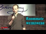 Stand Up Comedy by Lance Weiss - Roommate Weirdness