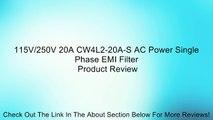115V/250V 20A CW4L2-20A-S AC Power Single Phase EMI Filter Review