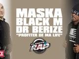 """Maska feat. Black M , Dr Beriz """"Profiter de ma life"""" en live dans Planète Rap"""