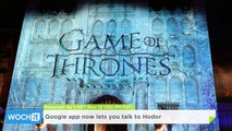 Google App Now Lets You Talk to Hodor
