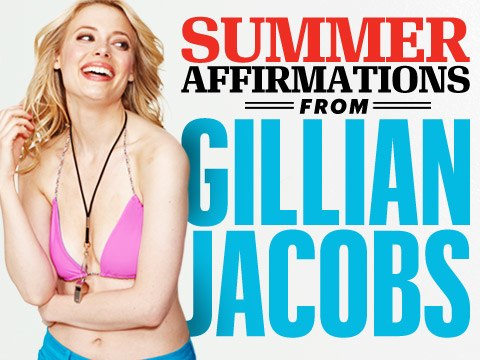 Gillian Jacobs: Summer Affirmation No. 1