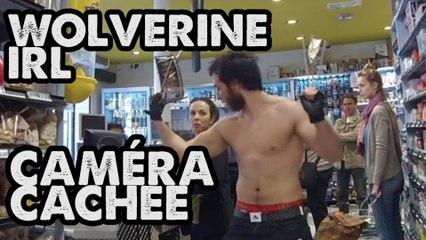 WOLVERINE IRL EN CAMÉRA CACHÉE
