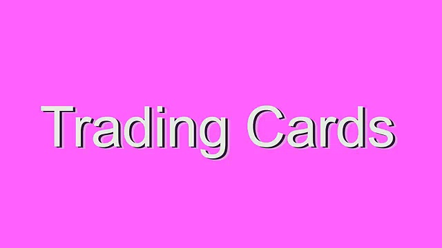 How to Pronounce Trading Cards