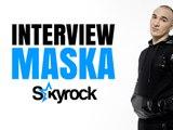 Maska l'interview - Skyrock.com
