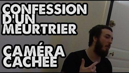 CONFESSION D'UN MEURTRIER EN CAMÉRA CACHÉE
