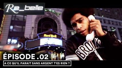 RE-BELLE 1x02 : A ce qu'il parait sans argent t'es rien ?
