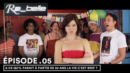 RE-BELLE 1x05 : A ce qu'il parait à partir de 30 ans la vie c'est bref ?