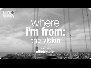 The Vision - Where I'm From, Presented By vitaminwater®