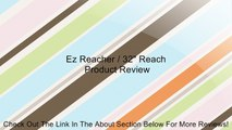 Ez Reacher   32 Reach Review