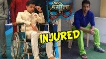 Shourya Goenka aka Vatsal Sheth fractures his toe | Ek Hasina Thi | Star Plus