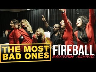 """Acoustic """"Fireball"""" with The Most Bad Ones!"""