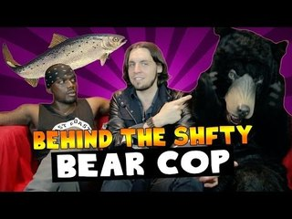 Bear Cop ~ Bloopers and Behind the Scenes on SHFTY!