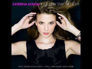 Katerina Lioliou - If We Only Stay the Night